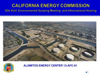 CALIFORNIA ENERGY COMMISSION Site Visit, Environmental Scoping Meeting  and Informational Hearing