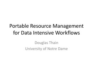 Portable Resource Management for Data Intensive Workflows