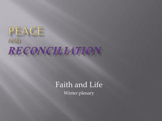 Peace and Reconciliation