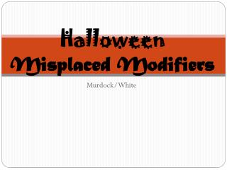Halloween Misplaced Modifiers