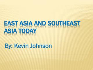 East Asia and Southeast Asia today