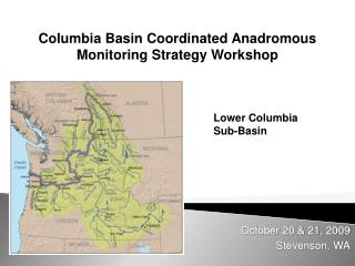 Columbia Basin Coordinated Anadromous Monitoring Strategy Workshop