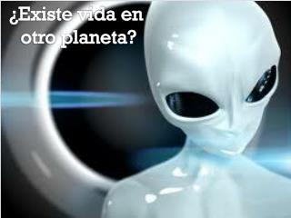 �Existe vida en  otro planeta?