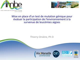 Thierry Orsi�re, Ph D