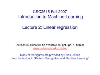 CSC2515 Fall 2007  Introduction to Machine Learning  Lecture 2: Linear regression