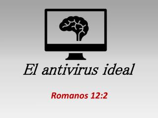 El antivirus ideal