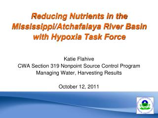 Reducing Nutrients in the Mississippi/Atchafalaya River Basin with Hypoxia Task Force