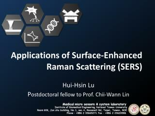 Applications of Surface-Enhanced  Raman  Scattering (SERS)