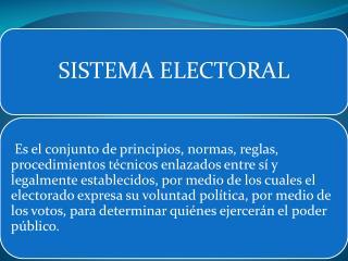¿  Cómo es nuestro sistema electoral  ?