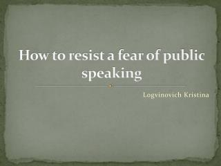 How to resist a fear of public speaking