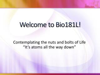 Welcome to Bio181L!