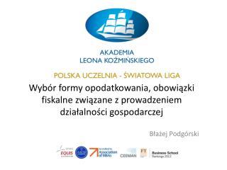 Wybór formy opodatkowania, obowiązki fiskalne związane z prowadzeniem działalności gospodarczej