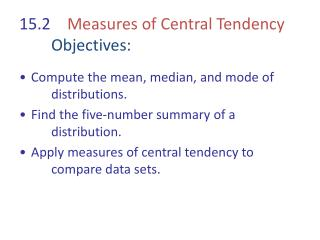 15.2     Measures of Central Tendency Objectives: