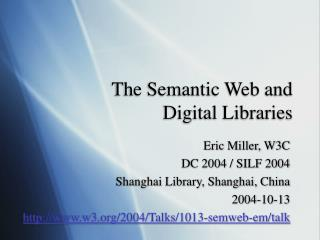 The Semantic Web and  Digital Libraries