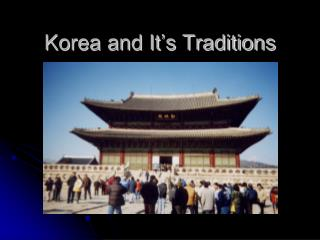 Korea and It's Traditions