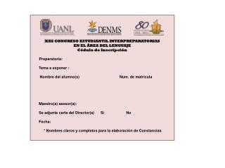 XIII CONGRESO ESTUDIANTIL INTERPREPARATORIAS  EN EL ÁREA DEL LENGUAJE  Cédula de  Inscripción