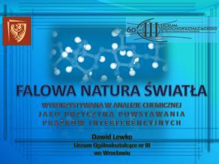 Dawid  Lewko Liceum Ogólnokształcące nr III we Wrocławiu