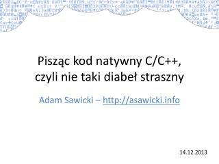 Pisz?c kod natywny C/C ++, czyli  nie taki diabe? straszny