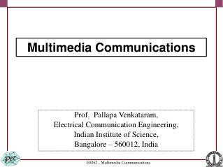 Prof.  Pallapa Venkataram, Electrical Communication Engineering, Indian Institute of Science,  Bangalore   560012, India