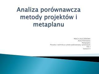 Analiza porównawcza metody projektów i  metaplanu