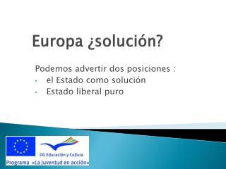 Europa ¿solución?