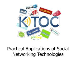 Practical Applications of Social Networking Technologies