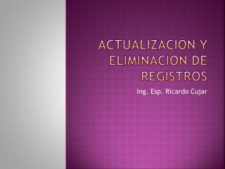 Actualización y Eliminación de Registros