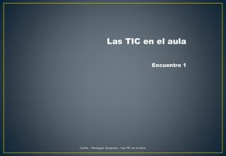 Las TIC en el aula Encuentro  1