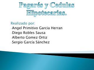 Realizado por: Angel Primitivo  Garcia Herran Diego Robles  Sausa Alberto  Gomez  Ortiz
