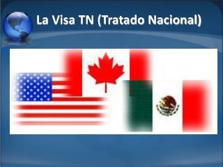 La Visa TN (Tratado Nacional)