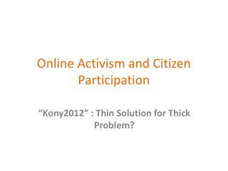 Online Activism and Citizen Participation