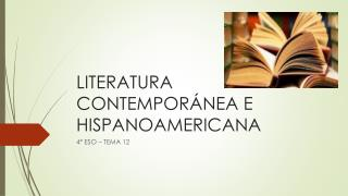 LITERATURA CONTEMPORÁNEA E HISPANOAMERICANA