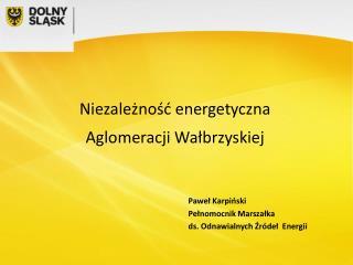 Niezależność energetyczna  Aglomeracji Wałbrzyskiej