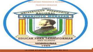 UNIVERSIDAD PEDAGOGICA NACIONAL  FRANCISCO MORAZAN (CURCEI) ESPACIO PEDAGOGICO