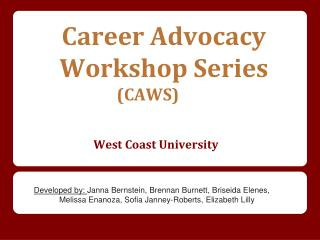 Career Advocacy 	Workshop Series (CAWS) West  Coast University