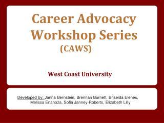 Career Advocacy Workshop Series (CAWS) West  Coast University