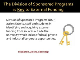 The Division of Sponsored Programs is  Key  to External Funding