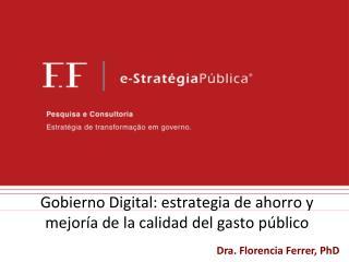 Gobierno Digital: estrategia de ahorro y mejoría de la calidad del gasto público