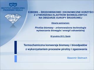 Termochemiczna konwersja biomasy i bioodpadów      z wykorzystaniem procesów pirolizy i zgazowania