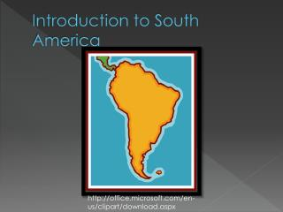 Introduction to South America