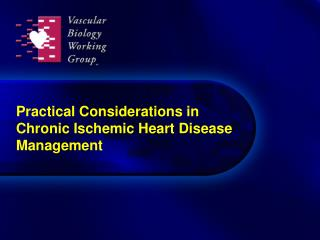 Practical Considerations in Chronic Ischemic Heart Disease Management