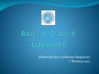 Bases de Datos II CURSORES