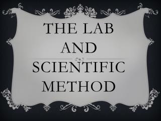 The Lab and Scientific Method