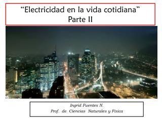 �Electricidad en la vida cotidiana� Parte II