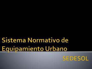 Sistema Normativo  de  Equipamiento Urbano