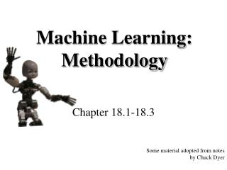 Machine Learning:  Methodology