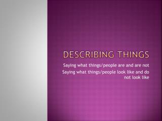 DESCRIBING THINGS