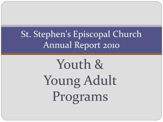 St. Stephen's Episcopal Church Annual Report  2010