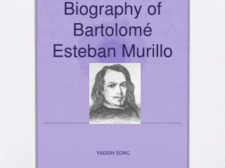 Biography of Bartolomé Esteban Murillo