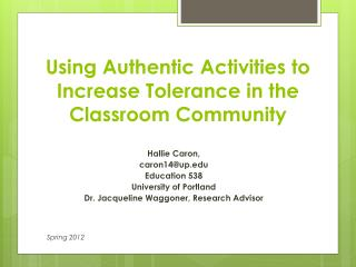 Using Authentic Activities  to  Increase Tolerance  in the  Classroom Community